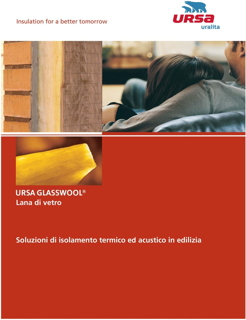 Insulation for a better tomorrow lana di vetro soluzioni for Which insulation is better