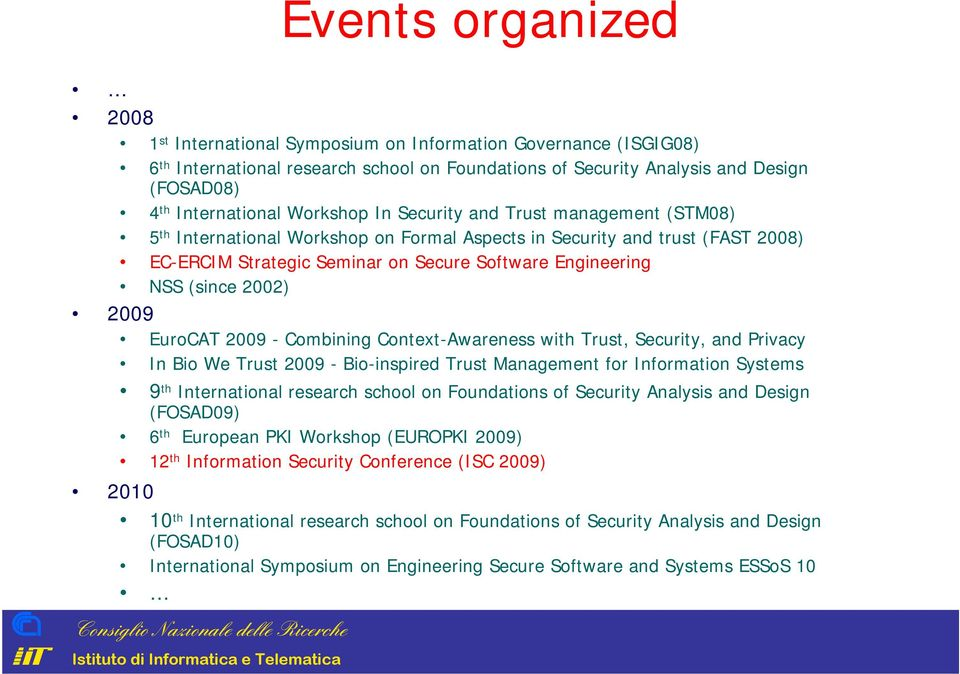 2002) 2009 EuroAT 2009 - ombining ontext-awareness with Trust, Security, and Privacy In Bio We Trust 2009 - Bio-inspired Trust Management for Information Systems 9 th International research school on