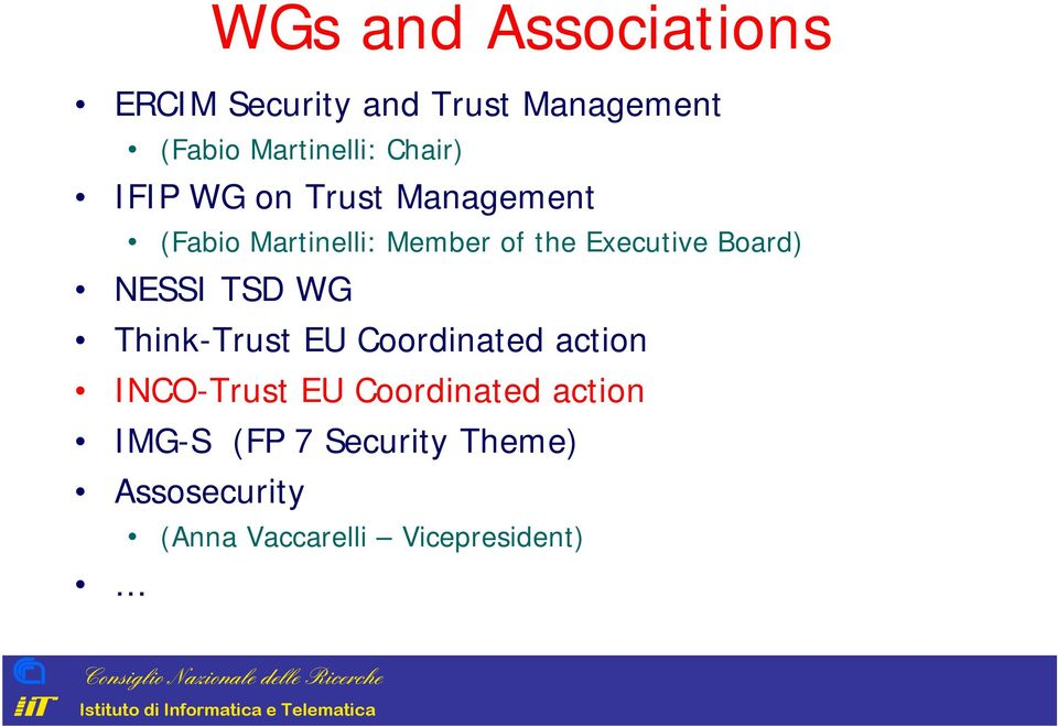Board) NESSI TSD WG Think-Trust EU oordinated action INO-Trust EU oordinated