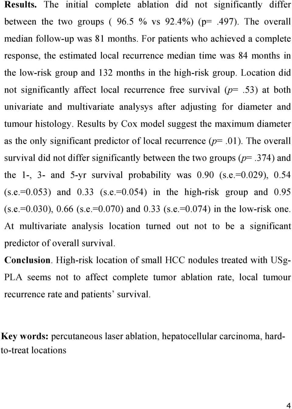 Location did not significantly affect local recurrence free survival (p=.53) at both univariate and multivariate analysys after adjusting for diameter and tumour histology.