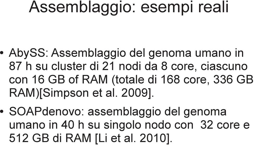 core, 336 GB RAM)[Simpson et al. 2009].