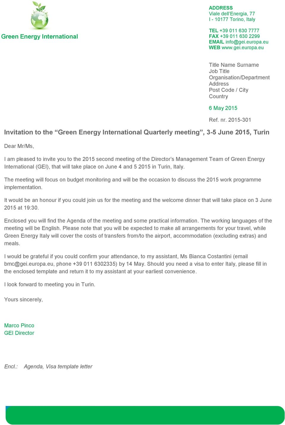 2015-301 Invitation to the Green Energy International Quarterly meeting, 3-5 June 2015, Turin Dear Mr/Ms, I am pleased to invite you to the 2015 second meeting of the Director s Management Team of