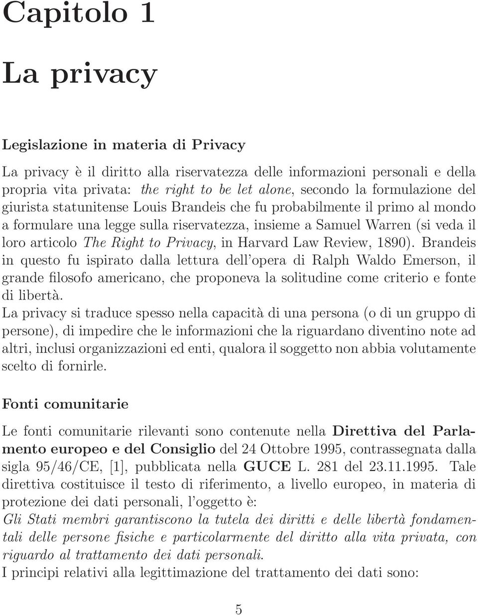 Privacy, in Harvard Law Review, 1890).