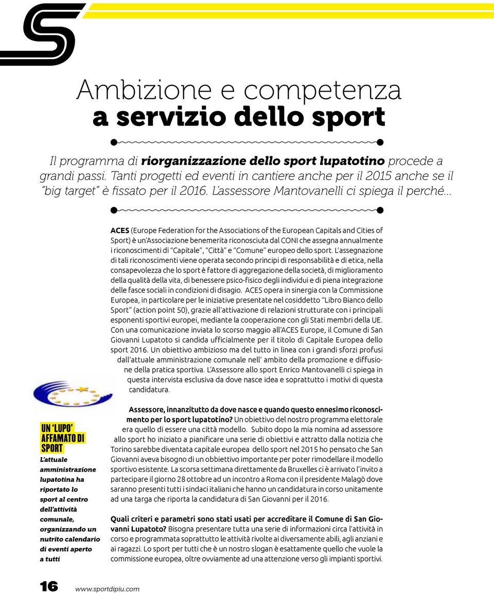 L assessore Mantovanelli ci spiega il perché ACES (Europe Federation for the Associations of the European Capitals and Cities of Sport) è un Associazione benemerita riconosciuta dal CONI che assegna