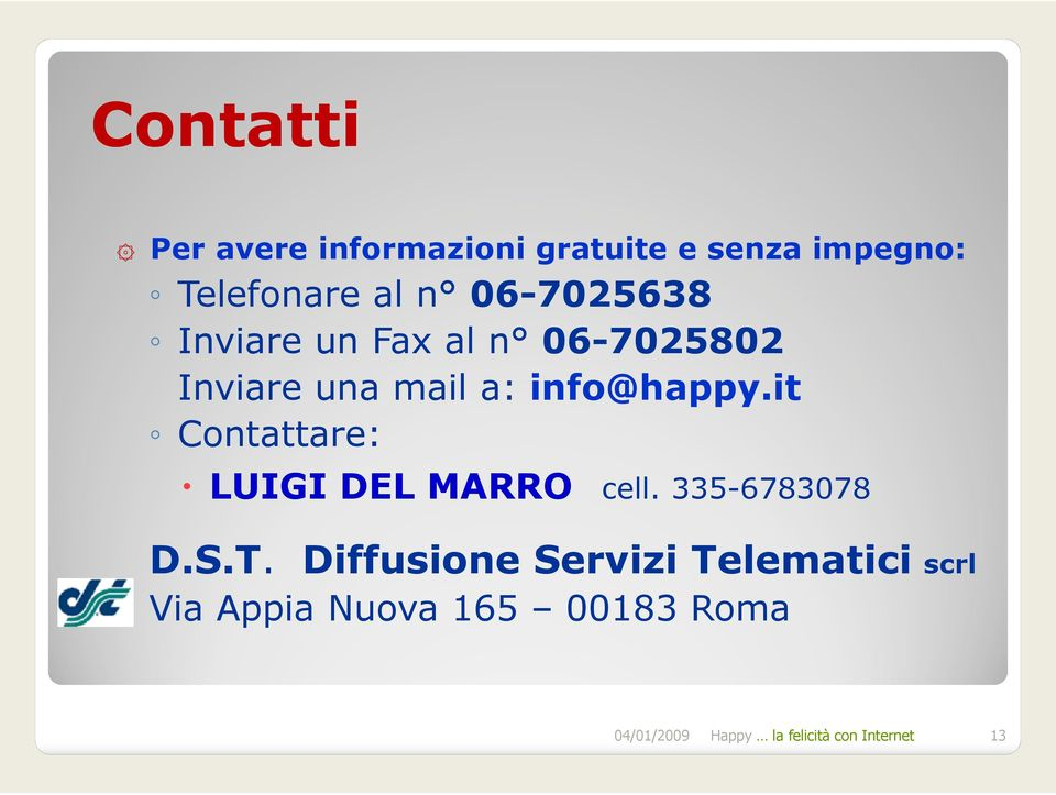 it Contattare: LUIGI DEL MARRO cell. 335-6783078 D.S.T.
