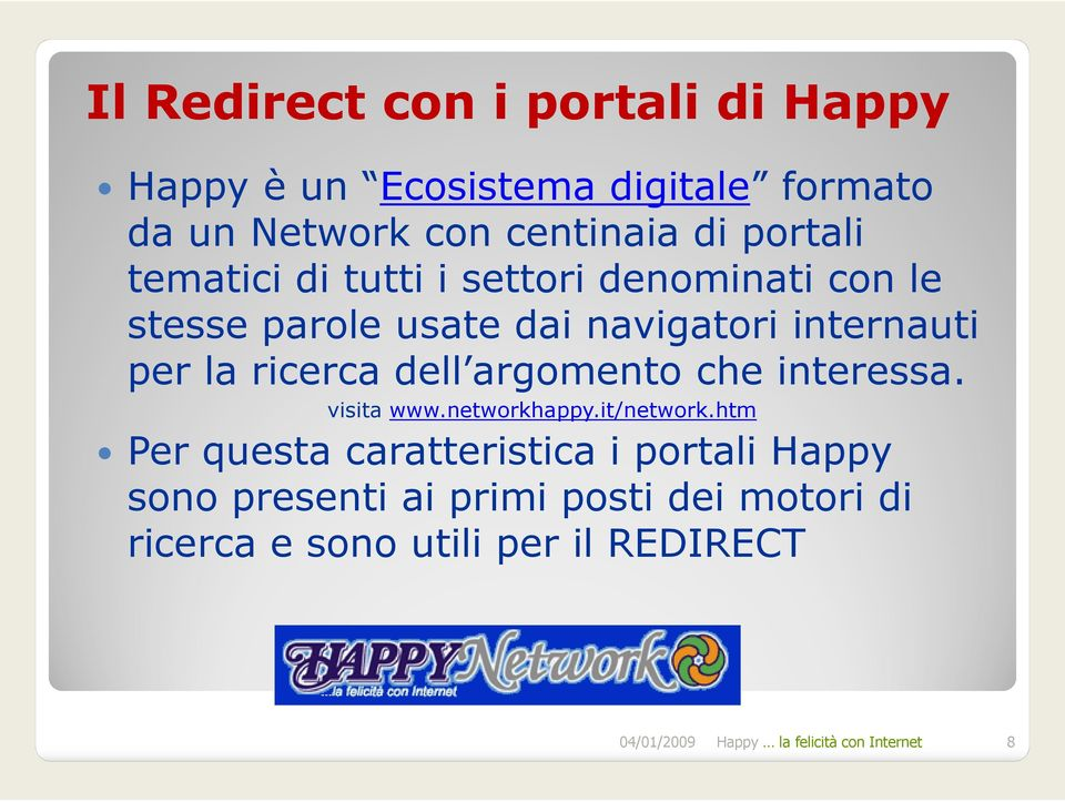 argomento che interessa. visita www.networkhappy.it/network.