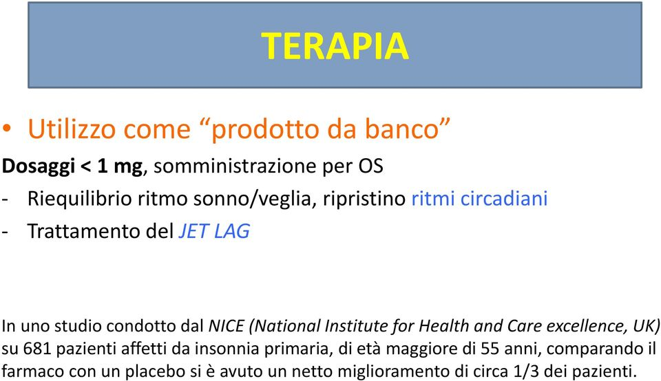 (National Institute for Health and Care excellence, UK) su 681 pazienti affetti da insonnia primaria, di