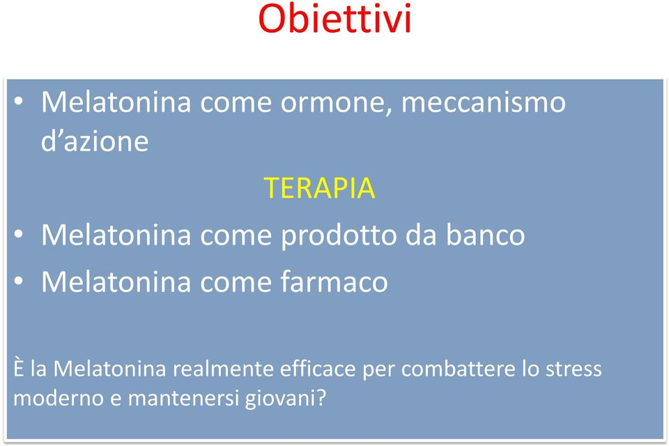 Melatonina come farmaco È la Melatonina realmente