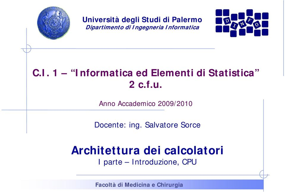f.u. Anno Accademico 2009/2010 Docente: ing.