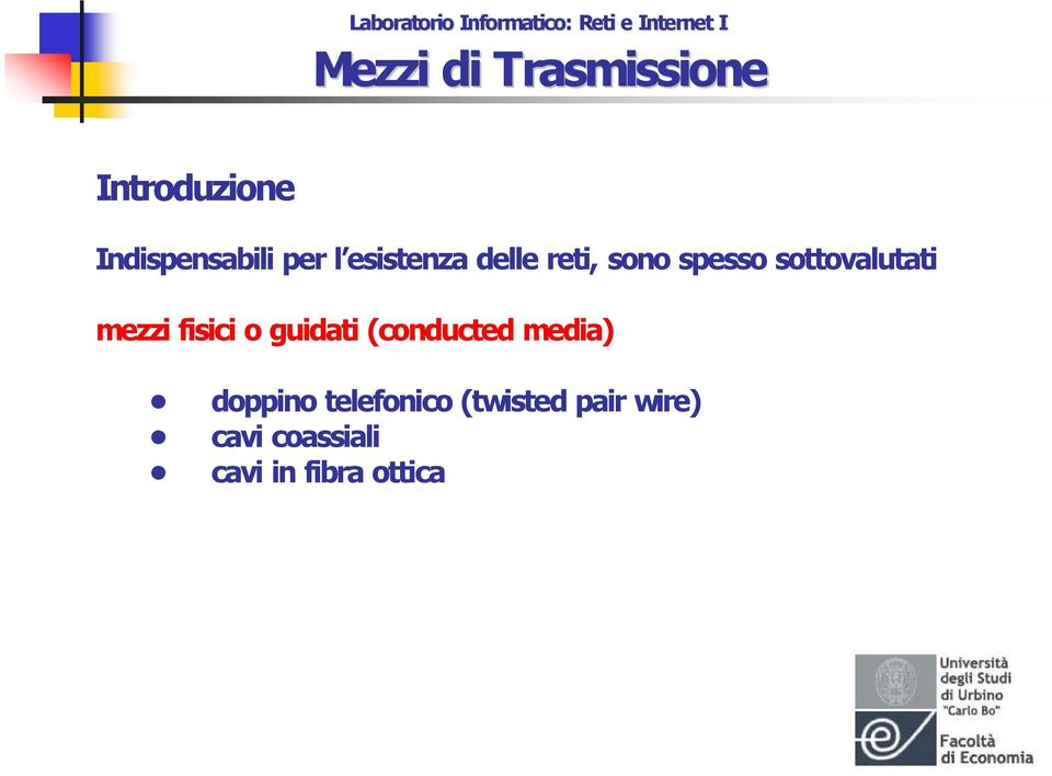 guidati (conducted media) doppino telefonico