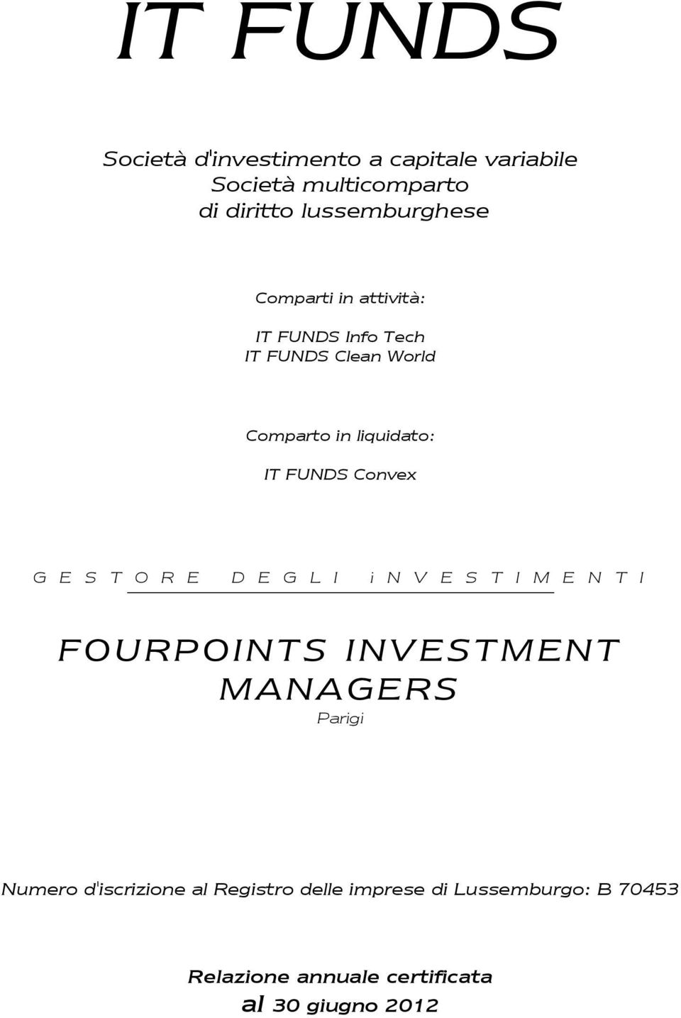 Convex G E S T O R E D E G L I i N V E S T I M E N T I FOURPOINTS INVESTMENT MANAGERS Parigi