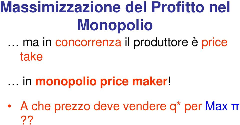 produttore è price take in monopolio