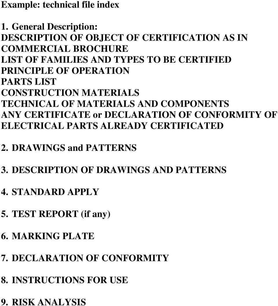 PRINCIPLE OF OPERATION PARTS LIST CONSTRUCTION MATERIALS TECHNICAL OF MATERIALS AND COMPONENTS ANY CERTIFICATE or DECLARATION OF