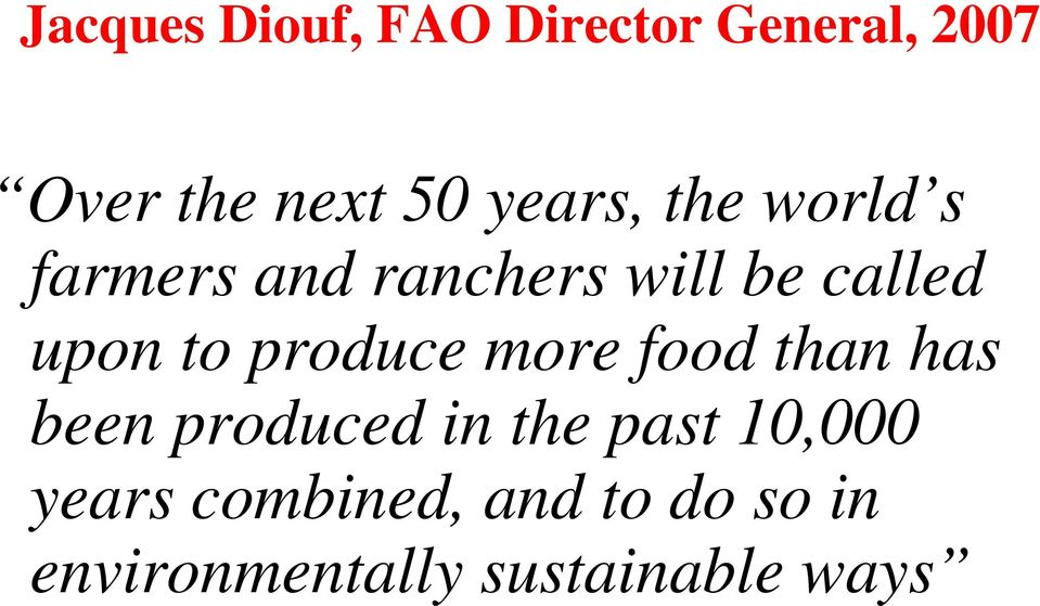 to produce more food than has been produced in the past