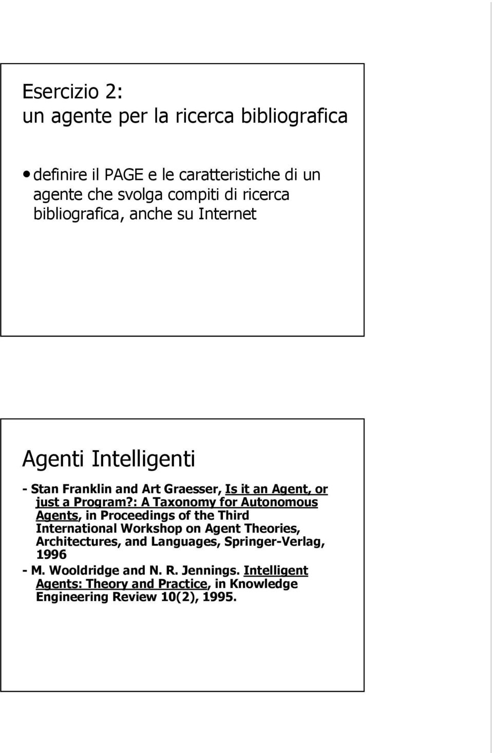 : A Taxonomy for Autonomous Agents, in Proceedings of the Third International Workshop on Agent Theories, Architectures, and
