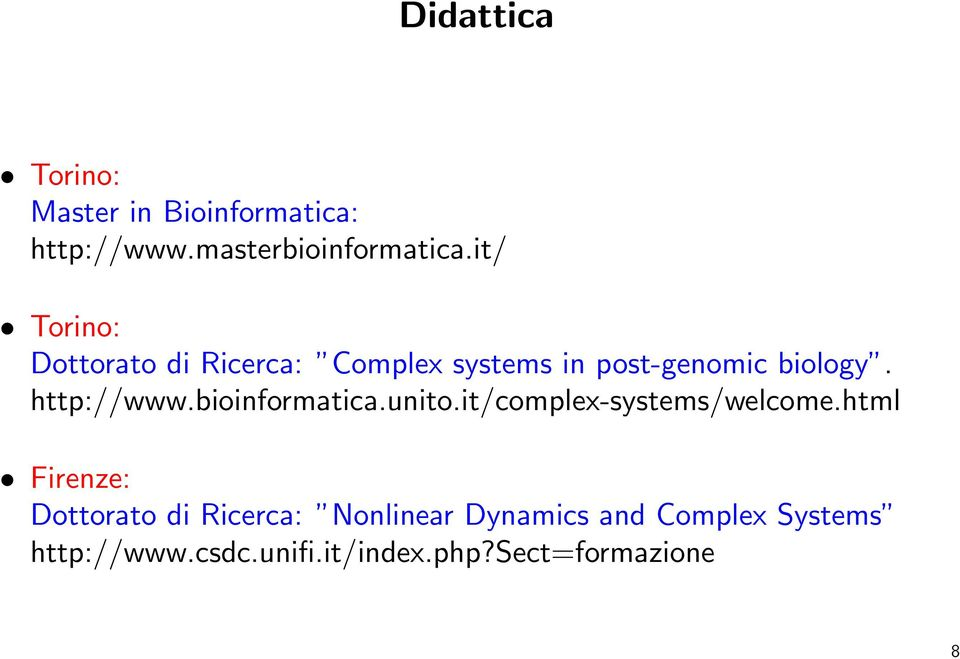 http://www.bioinformatica.unito.it/complex-systems/welcome.