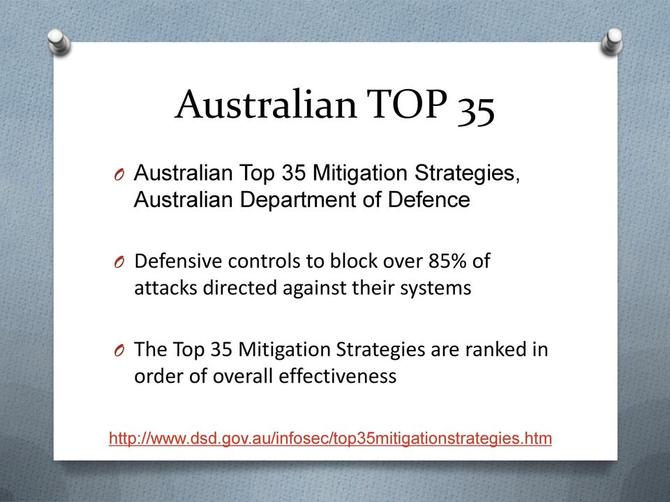 directed against their systems O The Top 35 Mitigation Strategies are ranked