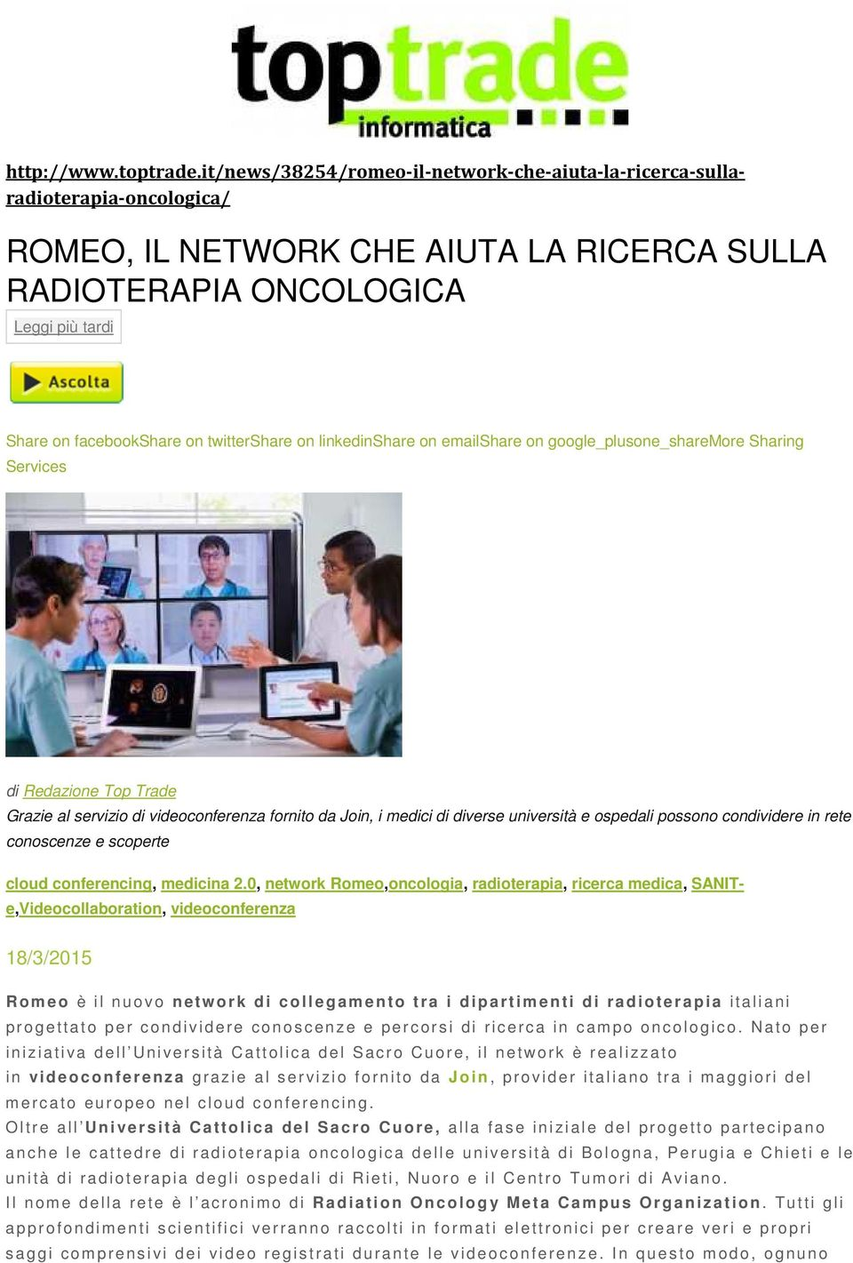 twittershare on linkedinshare on emailshare on google_plusone_sharemore Sharing Services di Redazione Top Trade Grazie al servizio di videoconferenza fornito da Join, i medici di diverse università e