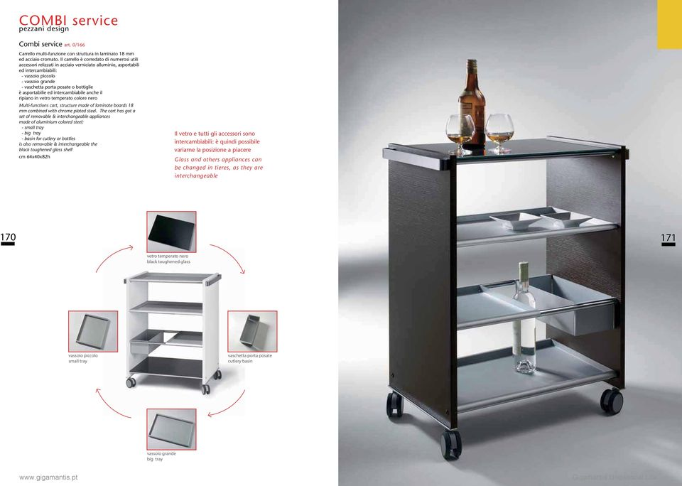 è asportabilie ed intercambiabile anche il ripiano in vetro temperato colore nero Multi-functions cart, structure made of laminate boards 18 mm combined with chrome plated steel.