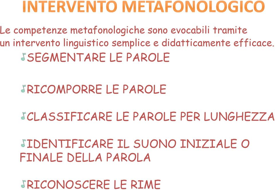 SEGMENTARE LE PAROLE RICOMPORRE LE PAROLE CLASSIFICARE LE PAROLE