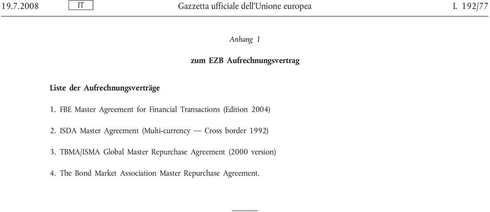 FBE Master Agreement for Financial Transactions (Edition 2004) 2.