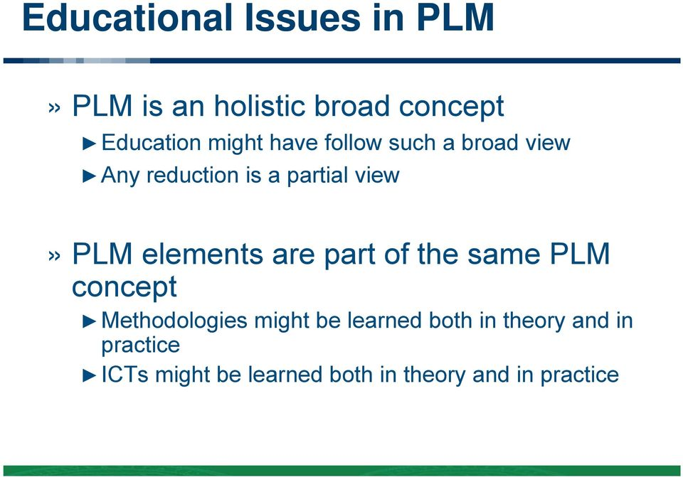 elements are part of the same PLM concept Methodologies might be learned