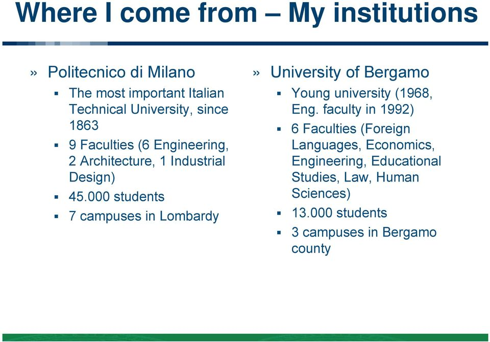 faculty in 1992) 1863 6 Faculties (Foreign 9 Faculties (6 Engineering, Languages, Economics, 2 Architecture,