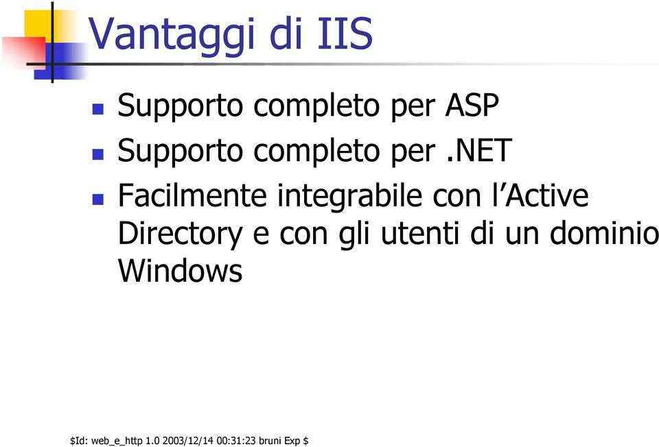 net Facilmente integrabile con l