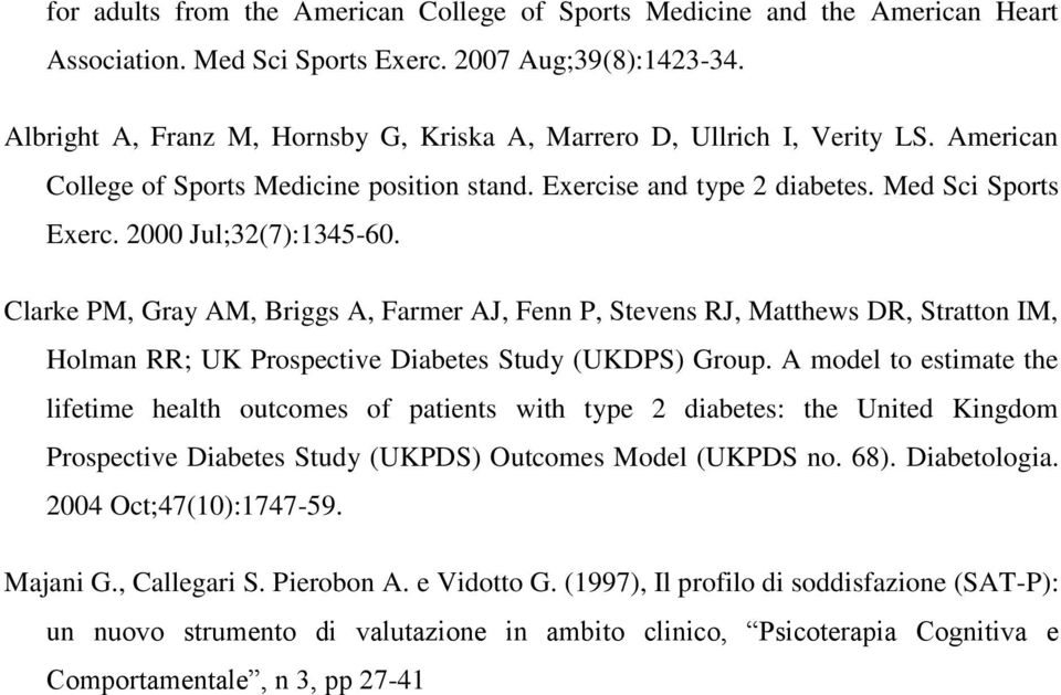 2000 Jul;32(7):1345-60. Clarke PM, Gray AM, Briggs A, Farmer AJ, Fenn P, Stevens RJ, Matthews DR, Stratton IM, Holman RR; UK Prospective Diabetes Study (UKDPS) Group.