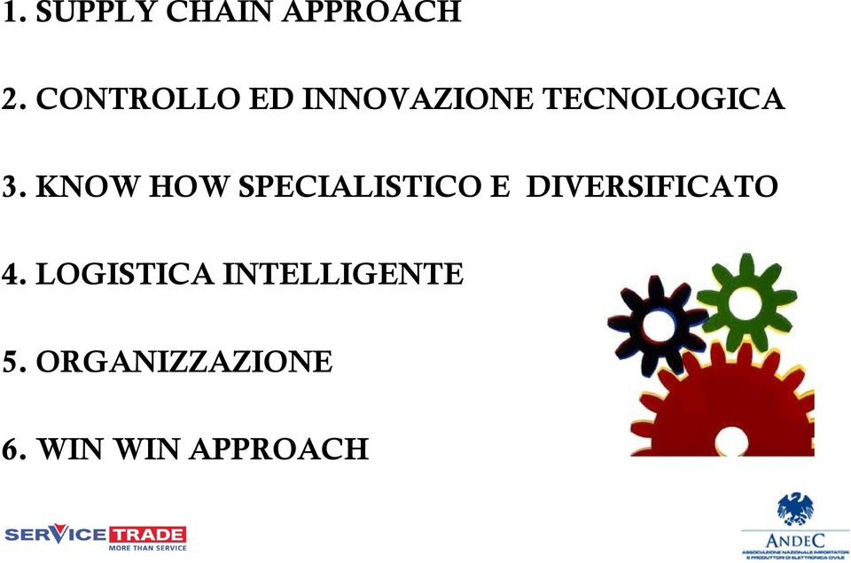 KNOW HOW SPECIALISTICO E DIVERSIFICATO 4.