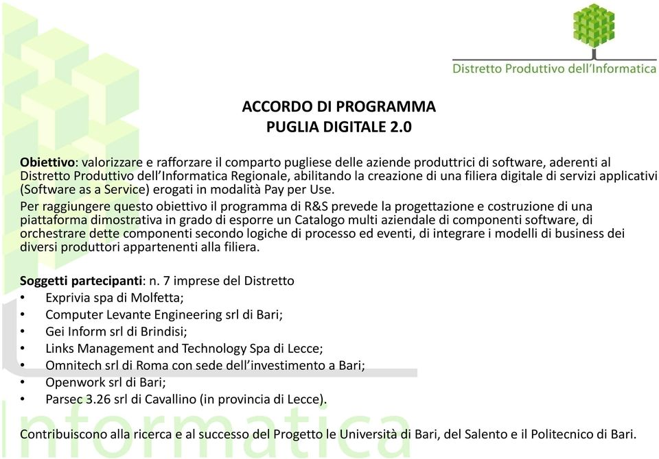 digitale di servizi applicativi (Software as a Service) erogati in modalità Pay per Use.