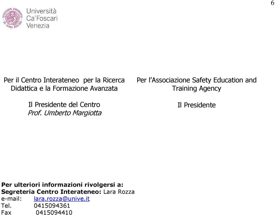 Umberto Margiotta Per l Associazione Safety Education and Training Agency Il