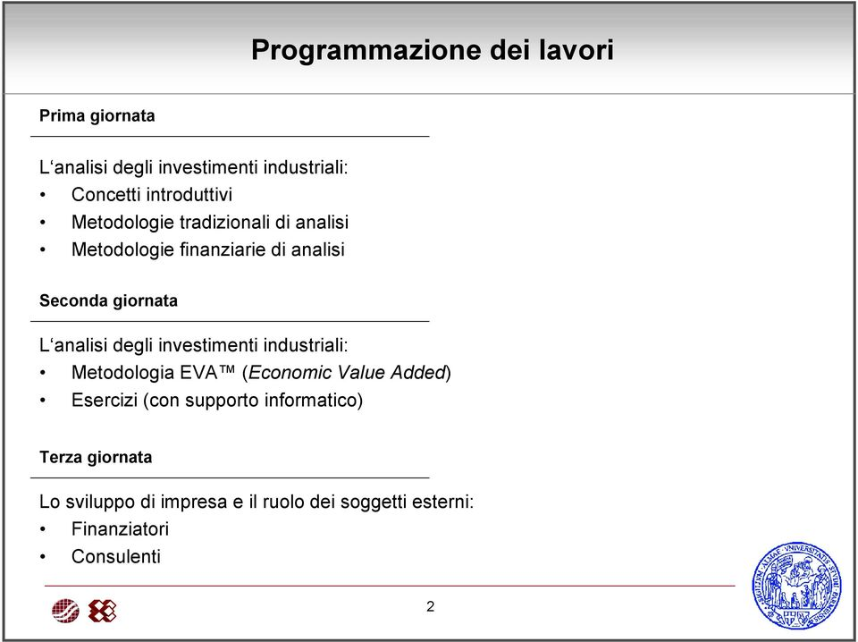 L analisi degli investimenti industriali: Metodologia EVA (Economic Value Added) Esercizi (con