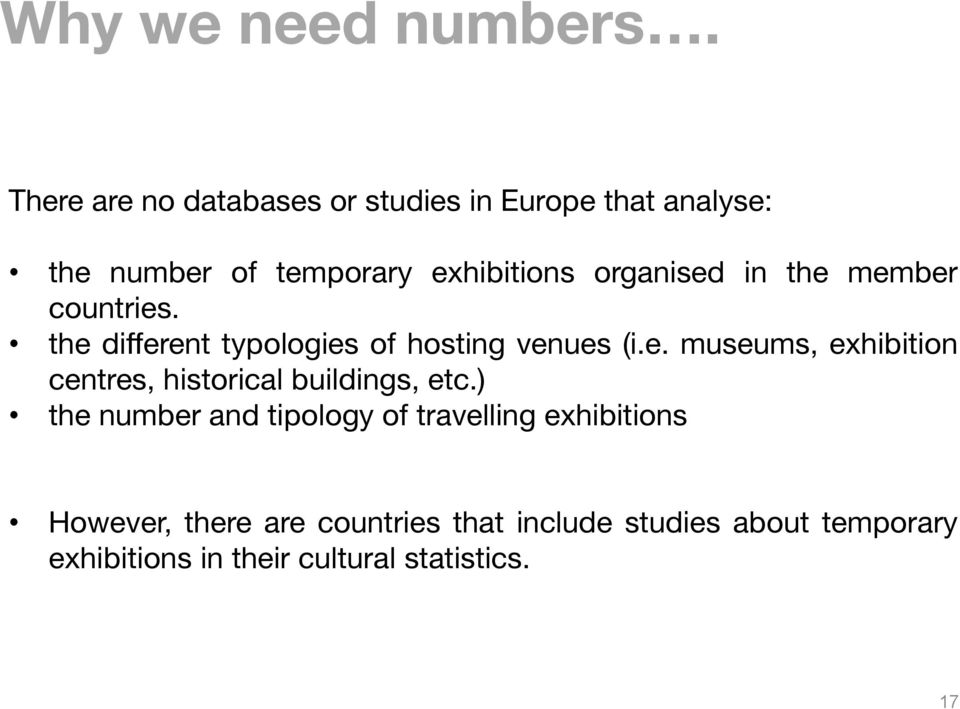 in the member countries. the different typologies of hosting venues (i.e. museums, exhibition centres, historical buildings, etc.