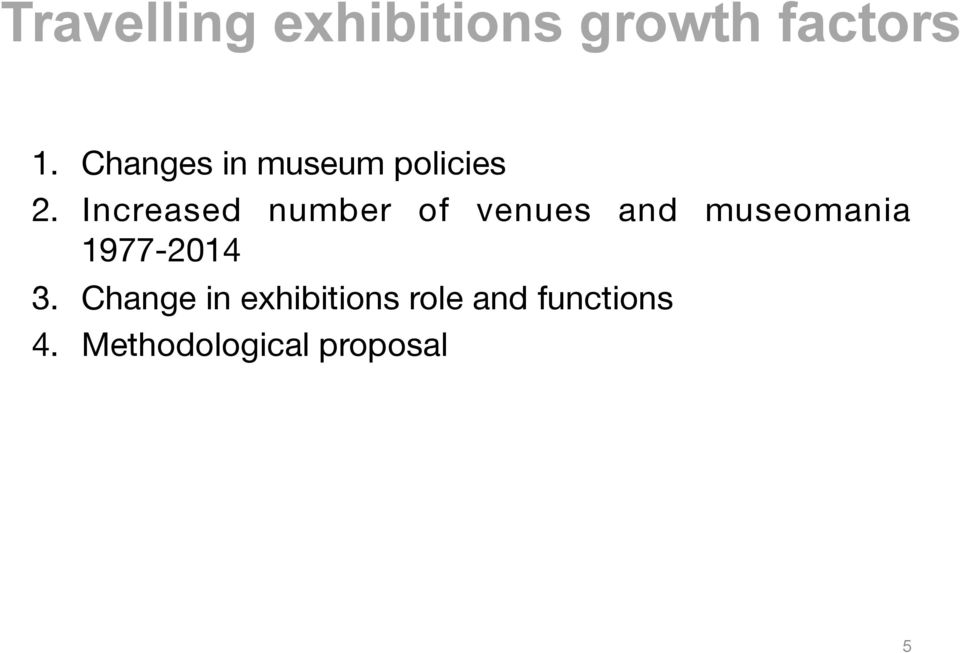 Increased number of venues and museomania