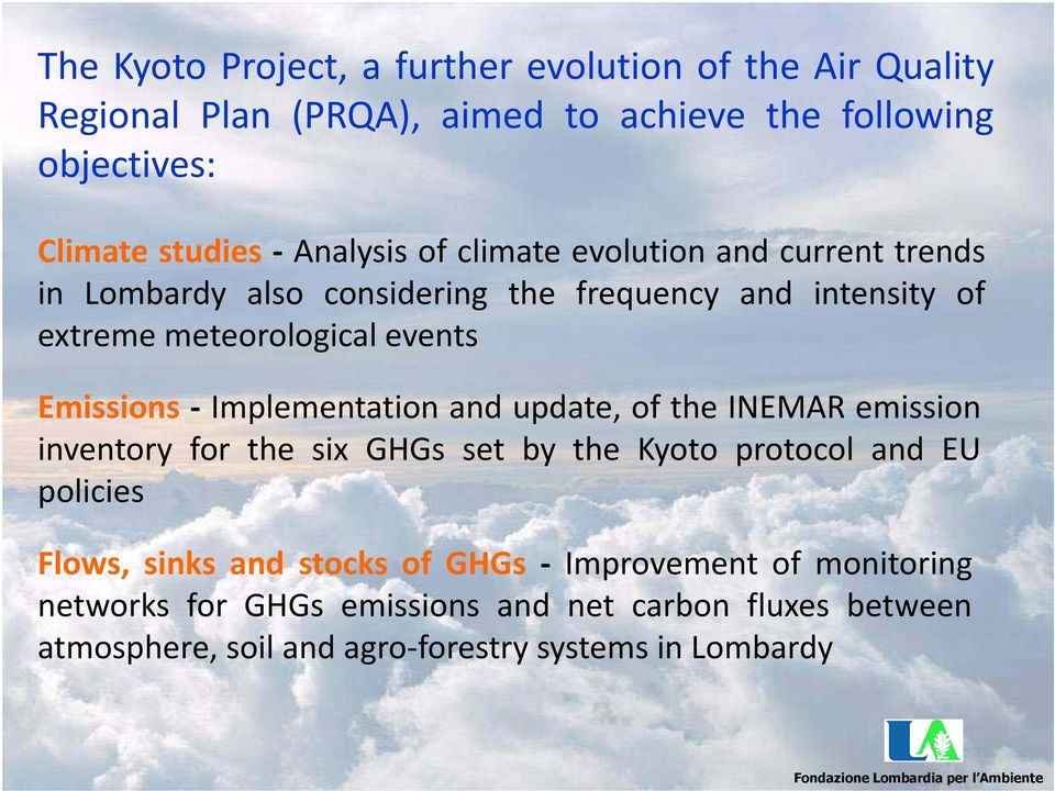 Implementation and update, of the INEMAR emission inventoryforthesixghgssetbythekyotoprotocolandeu policies Flows, sinks and stocks of GHGs