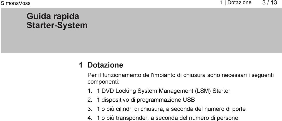 1 DVD Locking System Management (LSM) Starter 2.