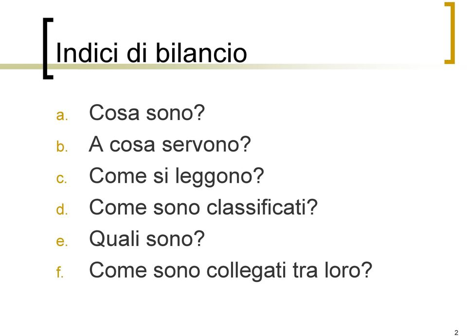 Come sono classificati? e.