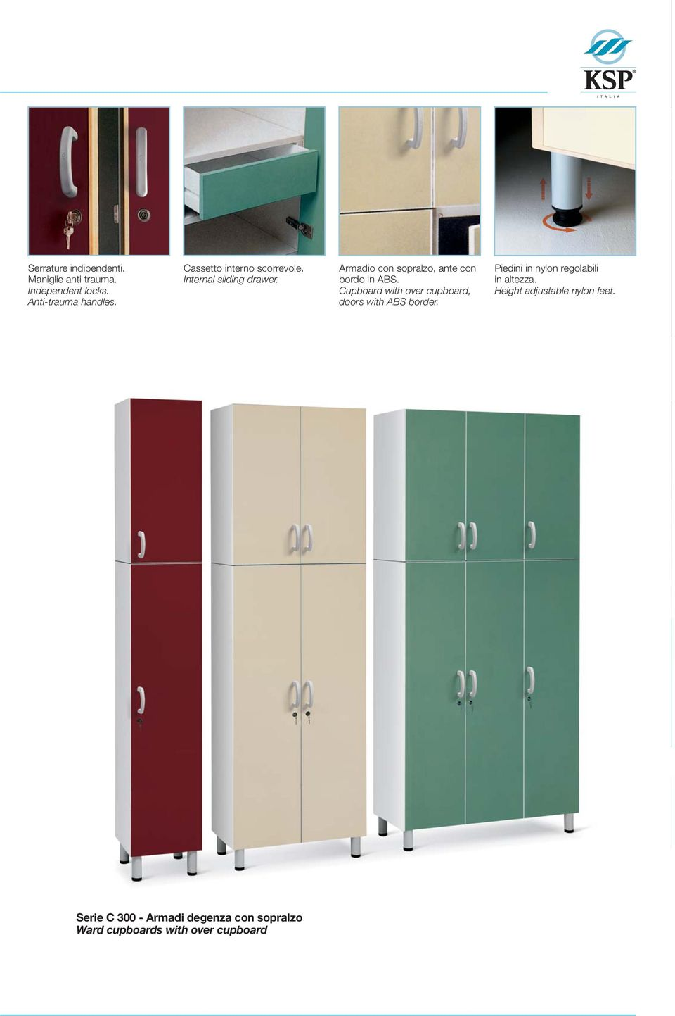 Armadio con sopralzo, ante con bordo in ABS. Cupboard with over cupboard, doors with ABS border.