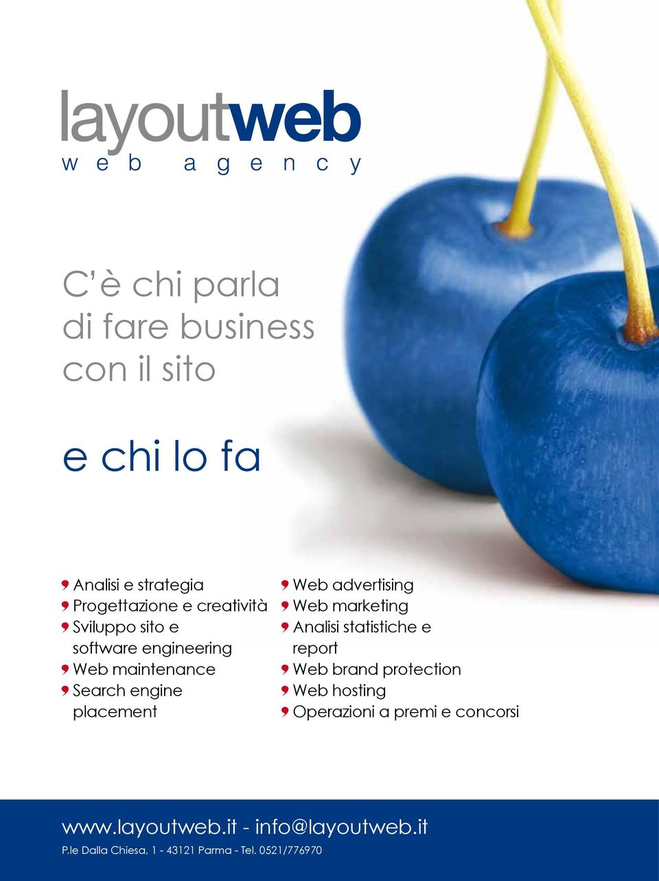 advertising Web marketing Analisi statistiche e report Web brand protection Web hosting