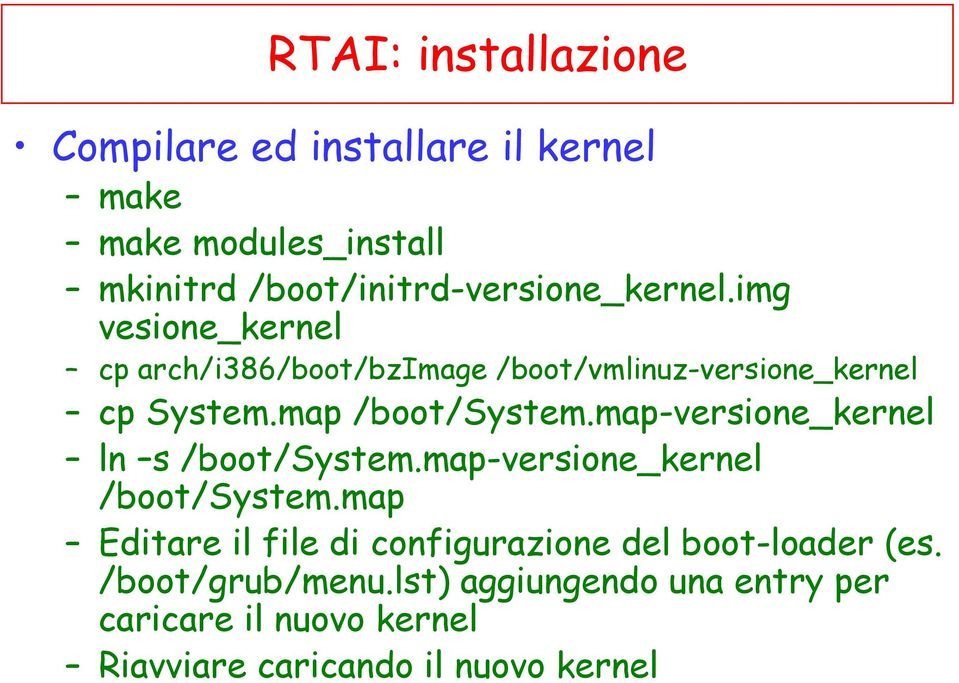 map /boot/system.map-versione_kernel ln s /boot/system.map-versione_kernel /boot/system.