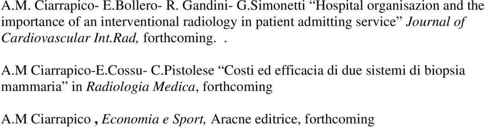 admitting service Journal of Cardiovascular Int.Rad, forthcoming.. A.M Ciarrapico-E.Cossu- C.