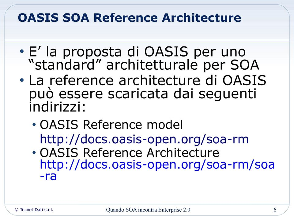seguenti indirizzi: OASIS Reference model http://docs.oasis-open.