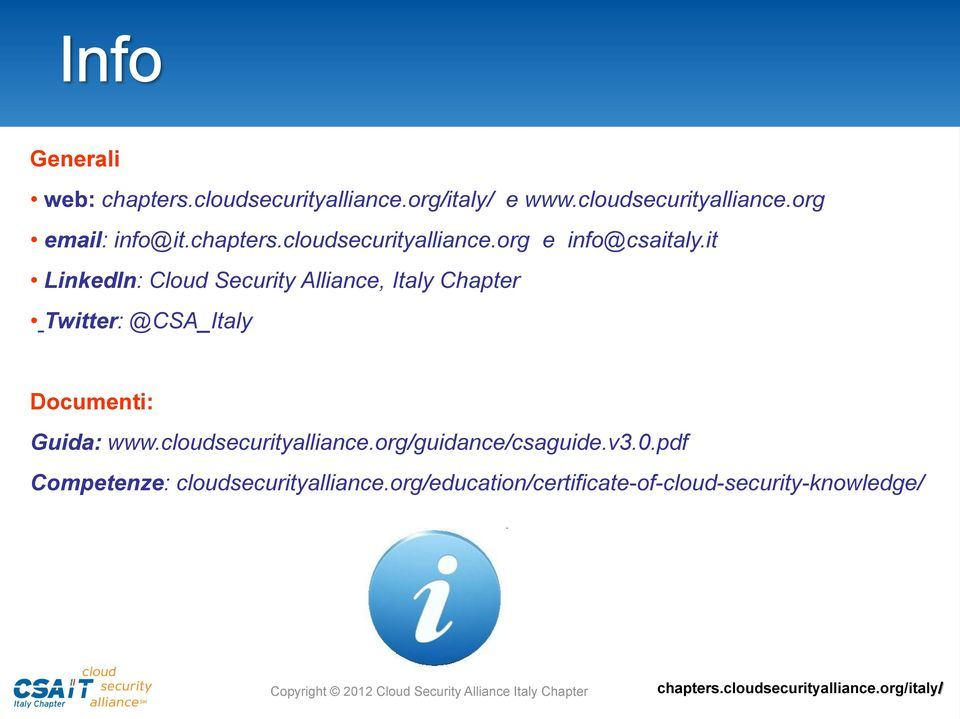 it LinkedIn: Cloud Security Alliance, Italy Chapter Twitter: @CSA_Italy Documenti: