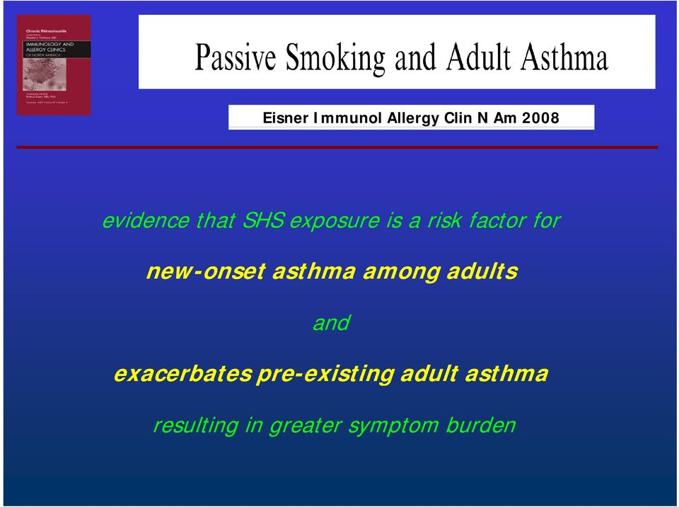 asthma among adults and exacerbates pre-existing