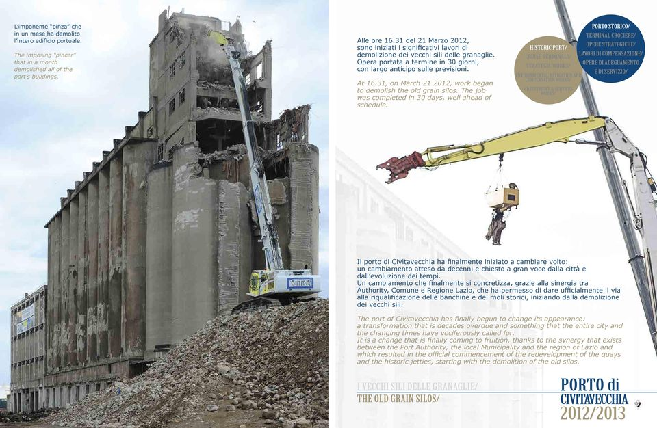 31, on March 21 2012, work began to demolish the old grain silos. The job was completed in 30 days, well ahead of schedule.