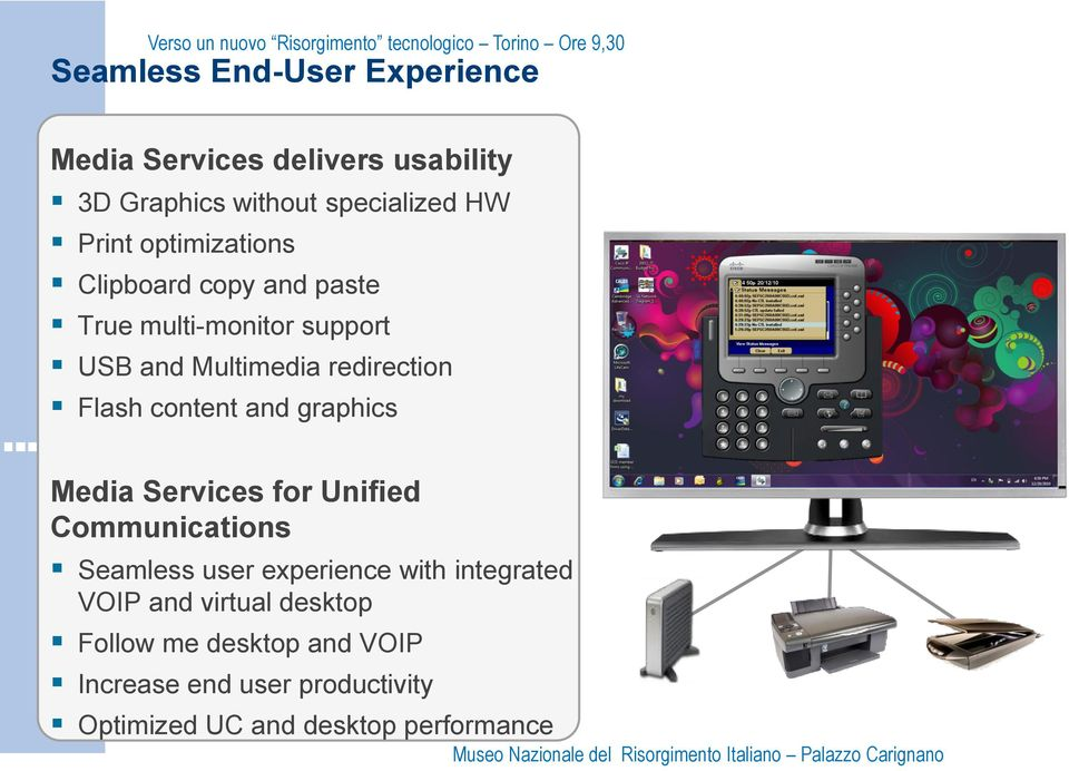 content and graphics Media Services for Unified Communications Seamless user experience with integrated
