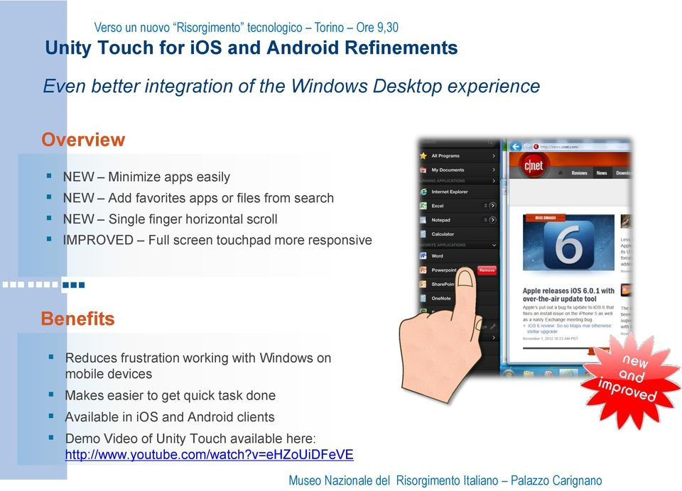 touchpad more responsive Benefits Reduces frustration working with Windows on mobile devices Makes easier to get quick