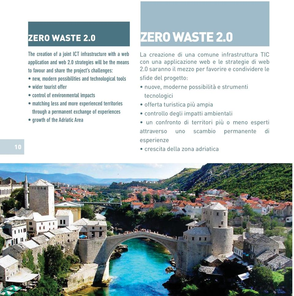 more experienced territories through a permanent exchange of experiences growth of the Adriatic Area ZERO WASTE 2.