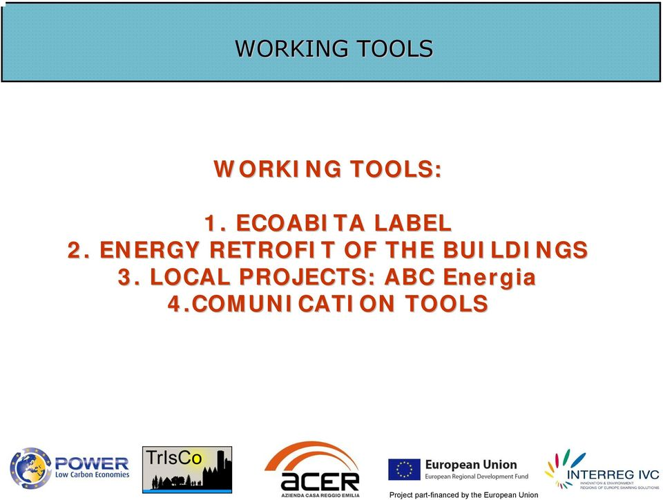ENERGY RETROFIT OF THE BUILDINGS
